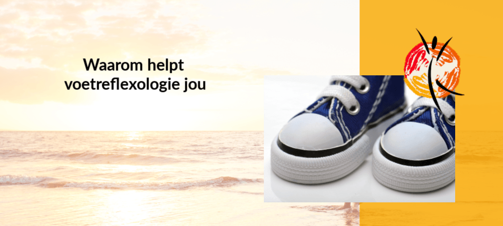 Waarom helpt voetreflexologie jou