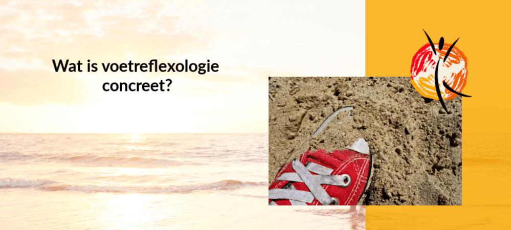 Wat is voetreflexologie concreet?