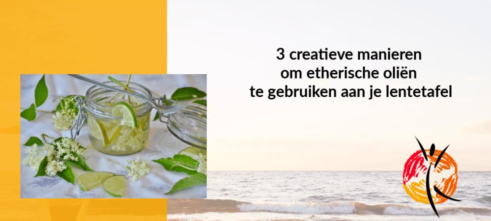 3 creatieve manieren om etherische oliën te gebruiken aan je lentetafel