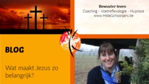 BLOG - Wat maakt Jezus zo belangrijk