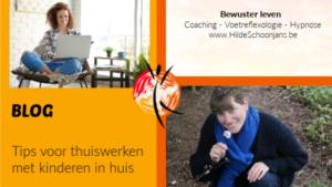 Tips voor thuiswerken met kinderen in huis